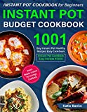 Instant Pot Cookbook for Beginners: Instant Pot Budget Cookbook: 1001 Day Instant Pot Healthy Recipes Easy Cookbook: Instant Pot Cookbook Easy Recipes #2020: Smart People Instant Pot College Cookbook