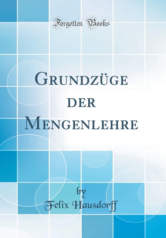 Grundzüge der Mengenlehre (Classic Reprint)