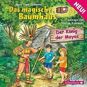 Der König der Mayas (Das magische Baumhaus 51) Hörbuch