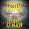 Un rostro en la multitud Audiobook by Stephen King, Stewart O'Nan Narrated by Roger Pera
