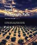 Holy Land Travel: The Haifa Oil Refineries and Portrait of People (Israel Photography Paths Book 5)