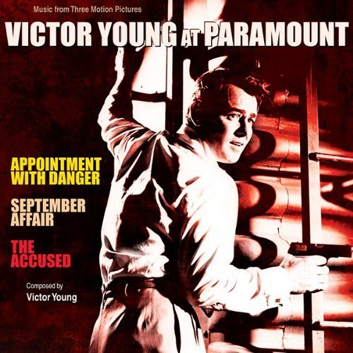 Victor Young At Paramount - Music From The Motion Pictures: Appointment With Danger/September Affair/The Accused by Victor Young