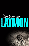 Dark Mountain: A chilling horror of the macabre and the supernatural