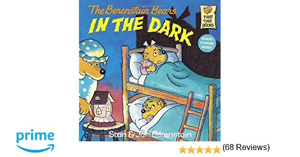 The Berenstain Bears in the Dark (First Time Books): Stan ...