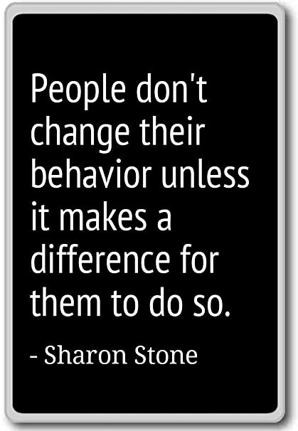 Amazoncom People Dont Change Their Behavior Unless It M