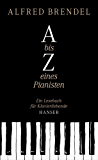 A bis Z eines Pianisten: Ein Lesebuch für Klavierliebhaber