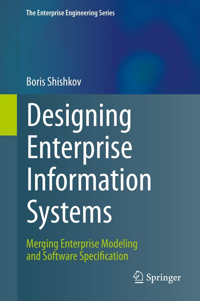 Designing Enterprise Information Systems Merging Enterprise Modeling And Software Specification The Enterprise Engineering Series Shishkov Boris 9783030224400 Amazon Com Books