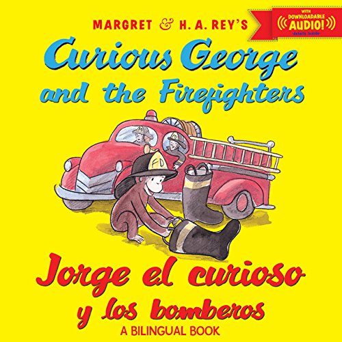 Jorge el curioso y los bomberos/Curious George and the Firefighters (bilingual ed.) w/downloadable audio (Spanish and En