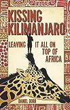 Kissing Kilimanjaro, Daniel Dorr, 1594853703
