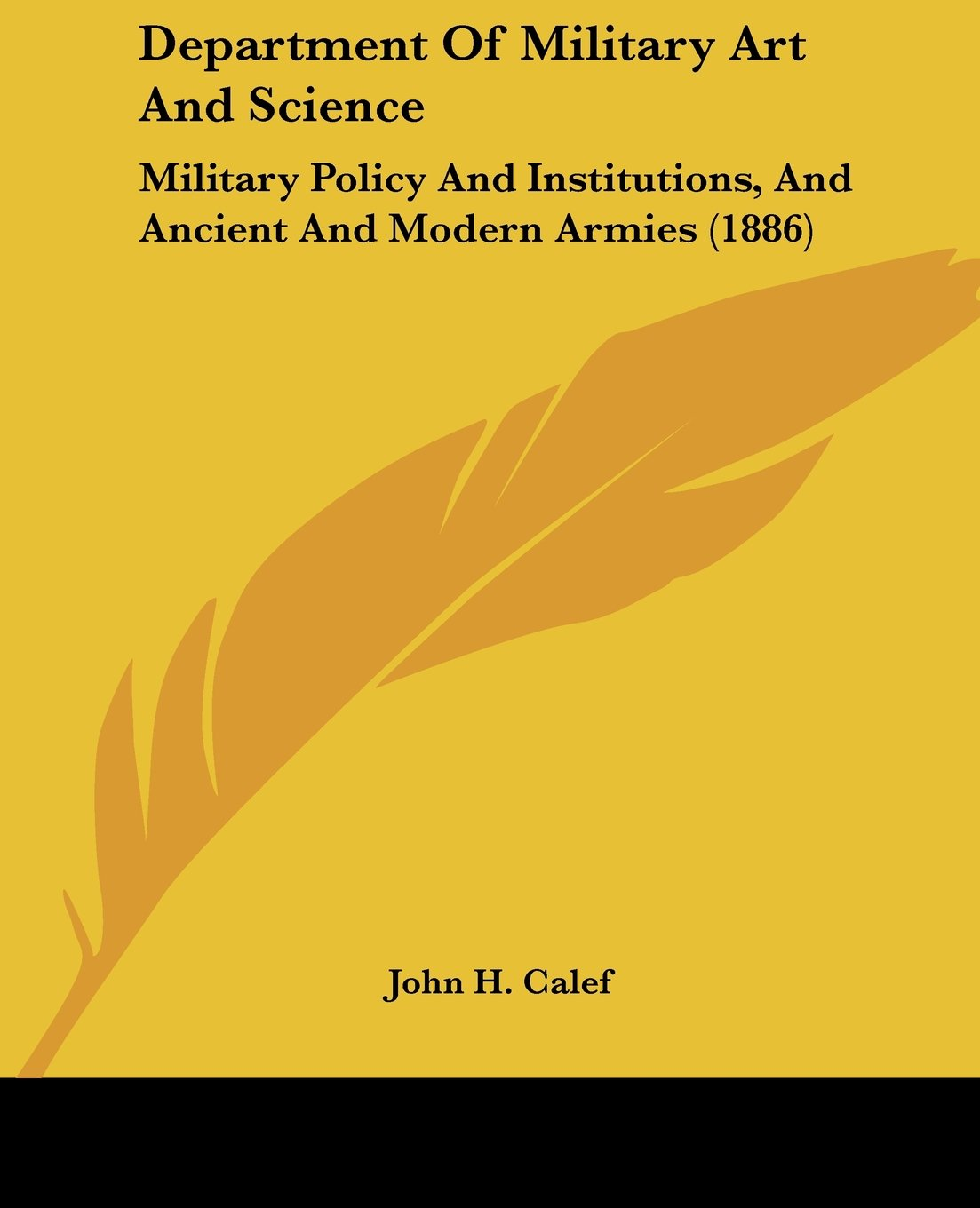 Department Of Military Art And Science: Military Policy And Institutions, And Ancient And Modern Armies (1886) pdf epub