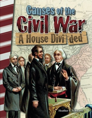 Causes of the Civil War: A House Divided - Social Studies Book for Kids - Great for School Projects and Book Reports (Primary Source Readers) -