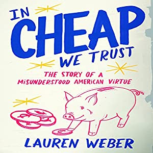 In Cheap We Trust Hörbuch