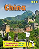 China: A Benjamin Blog and His Inquisitive Dog Guide (Country Guides, with Benjamin Blog and his Inquisitive Dog)