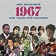 Jon Savage's 1967 ~ The Year Pop Divided