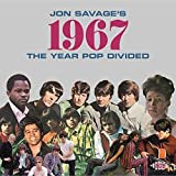 Jon Savage's 1967 ~ The Year Pop Divided