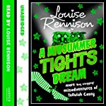 A Midsummer Tights Dream: Misadventures of Tallulah Casey, Book 2 | Louise Rennison