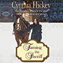 Taming the Sheriff: A Christian Historical Romance Audiobook by Cynthia Hickey Narrated by Sage Brighten