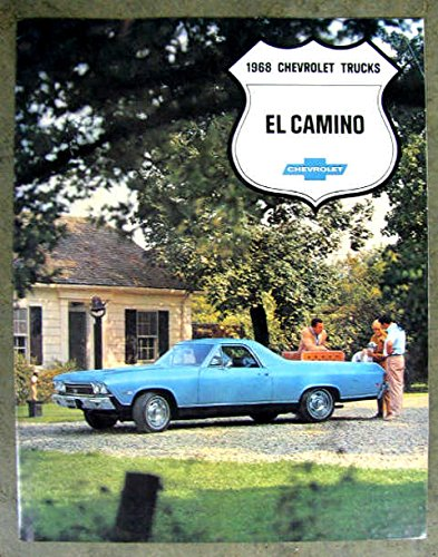A MUST HAVE BROCHURE FOR OWNERS, RESTORERS & COLLECTORS - THE 1968 CHEVROLET EL CAMINO TRUCK DEALERSHIP SALES BROCHURE - CHEVY ADVERTISMENT LITERATURE 68
