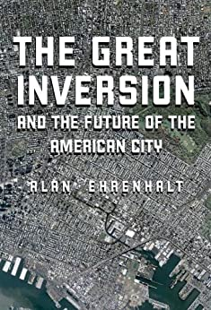 The Great Inversion and the Future of the American City by [Ehrenhalt, Alan]