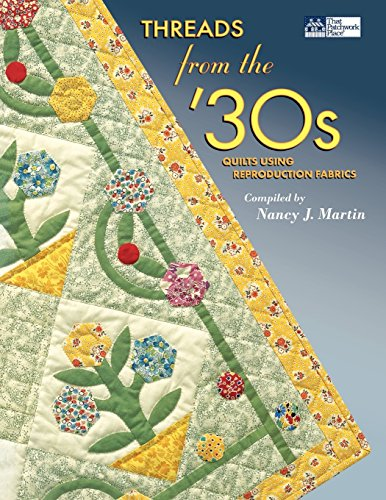 - Threads from the '30s: Quilts Using Reproduction Fabrics