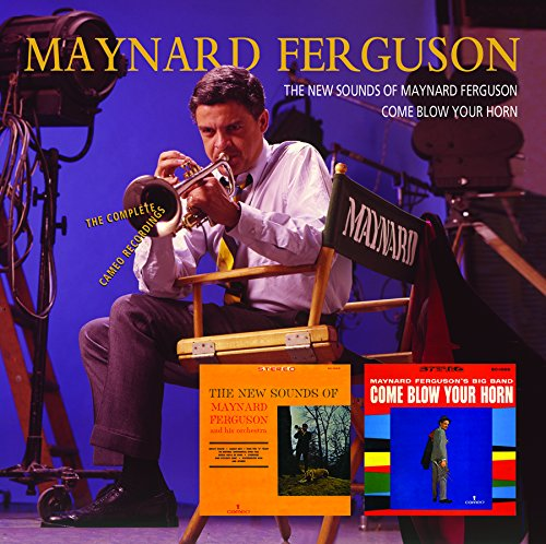 - The New Sounds Of Maynard Ferguson/Come Blow Your Horn--The Complete Cameo Recordings