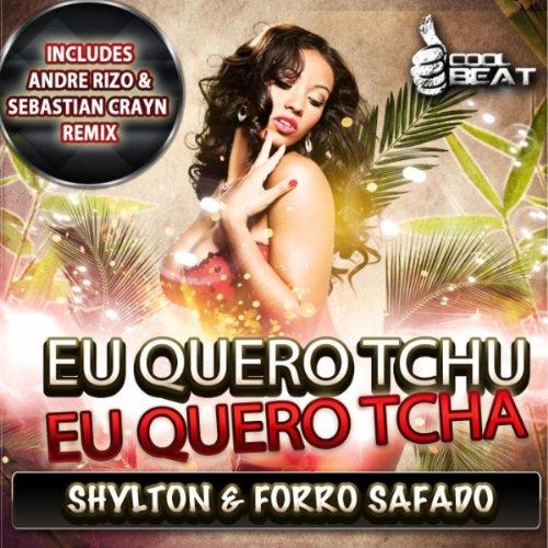 com: Eu Quero Tchu Eu Quero Tcha: Shylton Forro Safado: MP3 Downloads