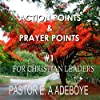Action Points & Prayer Points for Christian Leaders, Part 1