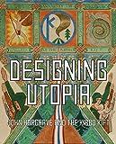 Designing Utopia: John Hargrave and the Kibbo Kift