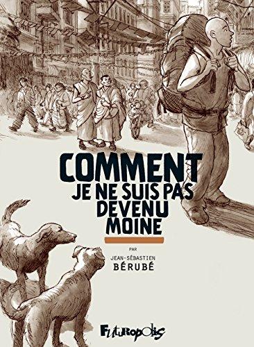 Comment je ne suis pas devenu moine. L'intégrale (BANDES DESSINEE) (French Edition)