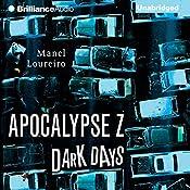 Dark Days: Apocalypse Z, Book 2   Manel Loureiro, Pamela Carmell - translator