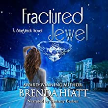 Fractured Jewel: A Starstruck Novella Audiobook by Brenda Hiatt Narrated by Bethany Barber