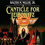 A Canticle for Leibowitz | Walter M. Miller Jr.