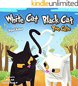 "Children's books: ""WHITE CAT BLACK CAT -1 "" (ANIMALS STORY BEDTIME BOOKS FOR KIDS ) (WHITE CAT BLACK CAT (Preschool book))"