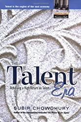 The Talent Era: Achieving a High Return on Talent (Financial Times (Prentice Hall))