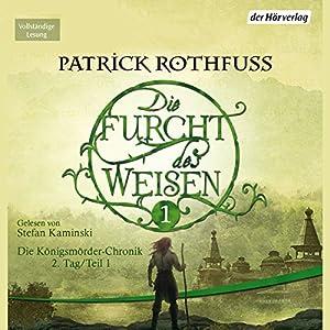 Die Furcht des Weisen 1 (Die Königsmörder-Chronik 2.1) Hörbuch