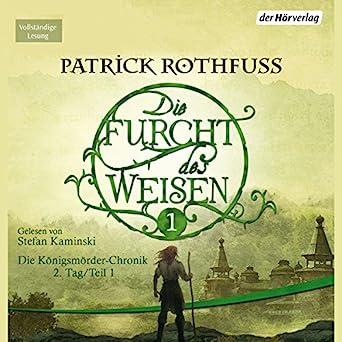 Die Furcht des Weisen (Die Königsmörder-Chronik Buch 2 Teil 1) - Patrick Rothfuss - Patrick Rothfuss