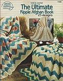 The Ultimate Ripple Afghan Book, American School of Needlework, 0881956058