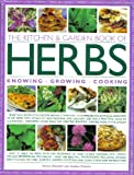 img - for The Kitchen & Garden Book of Herbs: Knowing, Growing, Cooking. book / textbook / text book