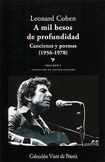 A mil besos de profundidad. Canciones y poemas, 1956-1978 - Volumen I (Visor de Poesía)