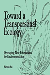 Toward a Transpersonal Ecology: Developing New Foundations for Environmentalism Paperback