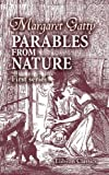 Parables from Nature: With a memoir by her daughter Juliana Horatia Ewing. First series, Margaret Gatty, 1402178166