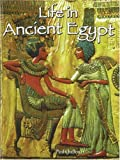 Life in Ancient Egypt (Peoples of the Ancient World (Paperback))