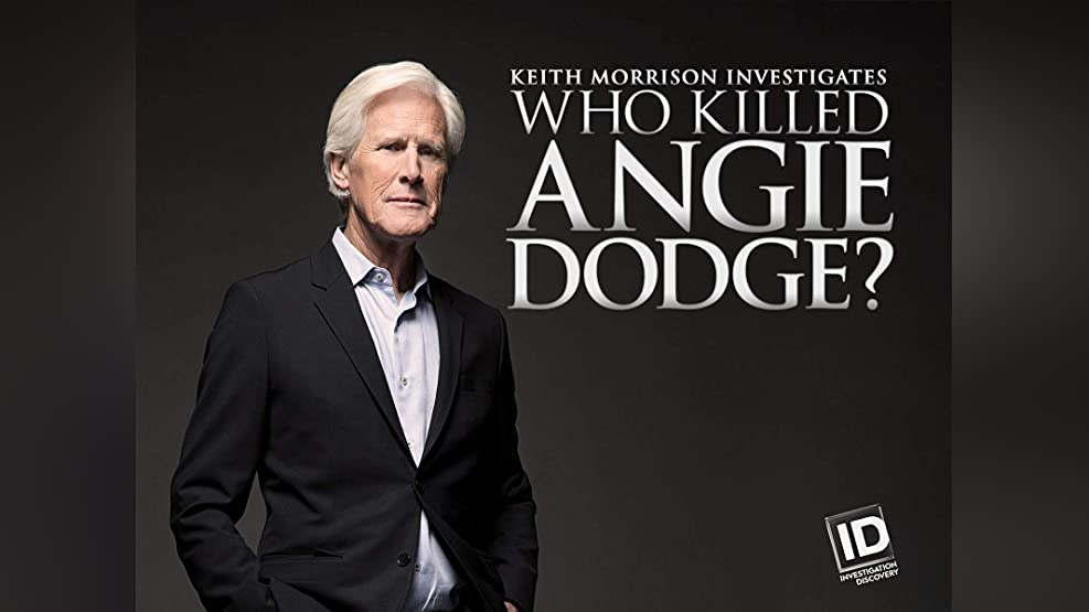 Who Killed Angie Dodge? Keith Morrison Investigates - Season 1