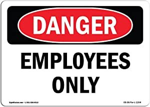 OSHA Danger Sign - Employees Only | Aluminum Sign | Protect Your Business, Construction Site, Warehouse & Shop Area | Made in The USA