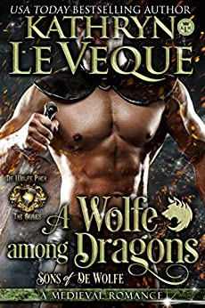 A Wolfe Among Dragons: Sons of de Wolfe (de Wolfe Pack Book 12) by [Le Veque, Kathryn]