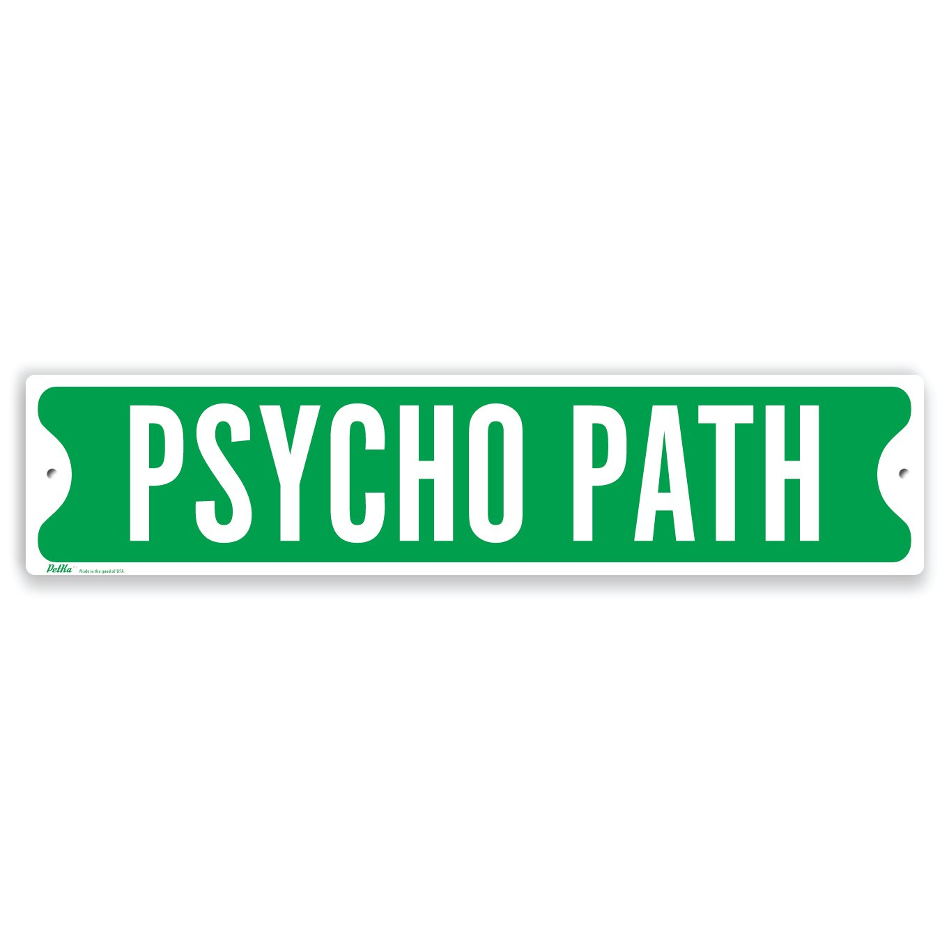 PetKa Signs and Graphics PKSS-0005-NA_18x4''Psycho Path'' Aluminum Sign, 18'' x 4'', White on Green