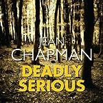 Deadly Serious | Jean Chapman