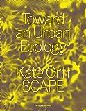 Toward an Urban Ecology: SCAPE / Landscape Architecture
