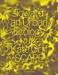 Toward an Urban Ecology: SCAPE / Land...