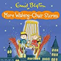 More Wishing Chair Stories: Book 3 Audiobook by Enid Blyton Narrated by Sarah Ovens